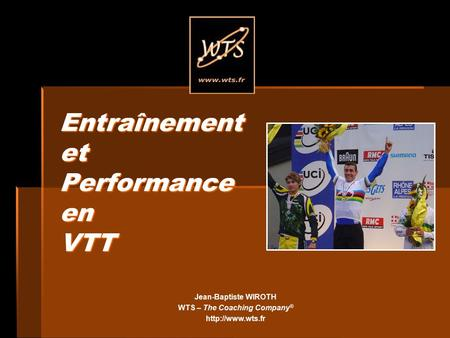 Entraînement et Performance en VTT Jean-Baptiste WIROTH WTS – The Coaching Company ®