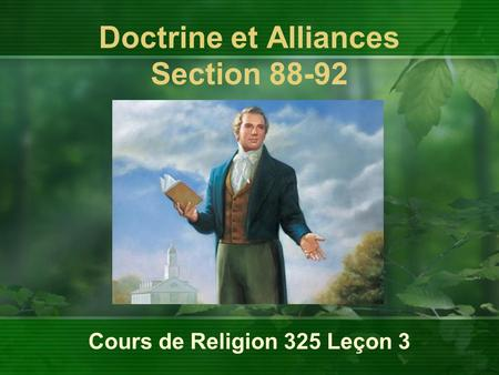 Cours de Religion 325 Leçon 3 Doctrine et Alliances Section 88-92.