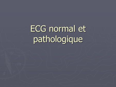 ECG normal et pathologique