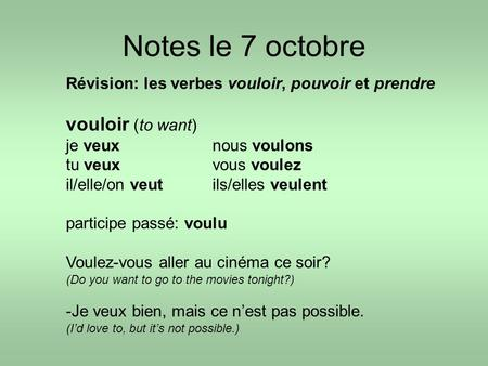 Notes le 7 octobre vouloir (to want)