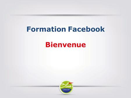 Formation Facebook Bienvenue.