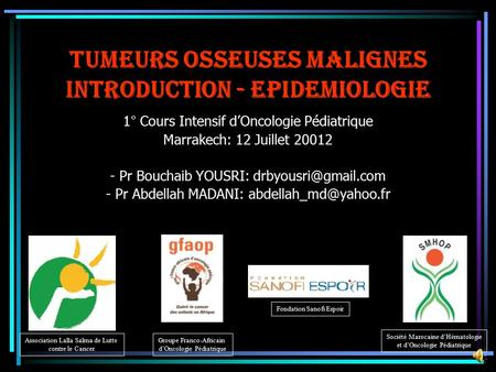 TUMEURS OSSEUSES MALIGNES INTRODUCTION - EPIDEMIOLOGIE