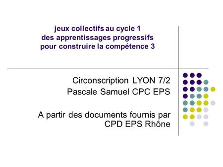 Circonscription LYON 7/2 Pascale Samuel CPC EPS