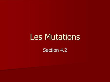 Les Mutations Section 4.2.