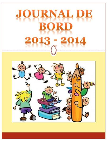 JOURNAL DE BORD 2013 - 2014.