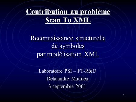 Laboratoire PSI – FT-R&D Delalandre Mathieu 3 septembre 2001