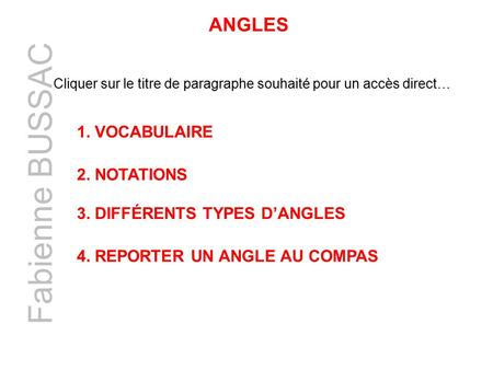 Fabienne BUSSAC ANGLES 1. Vocabulaire 2. Notations