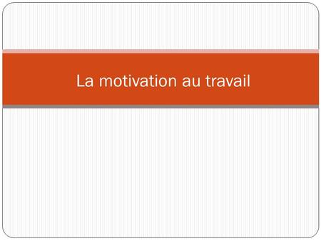 La motivation au travail