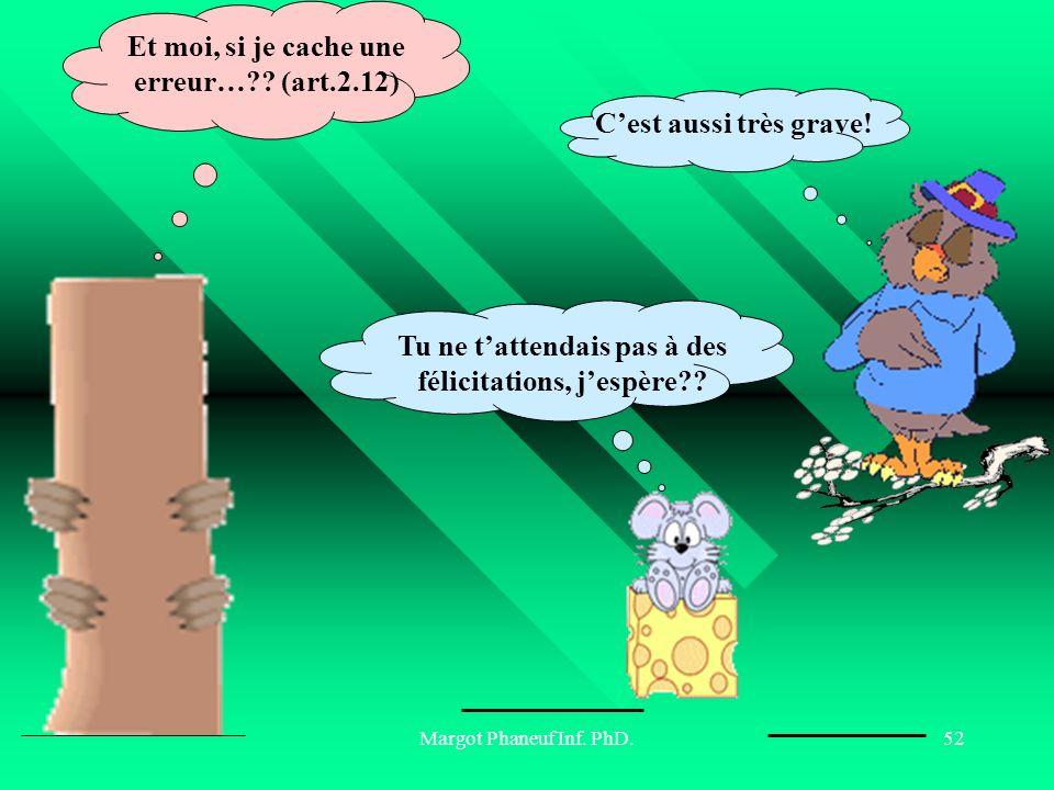 Margot Phaneuf Inf.PhD.53 Moi, si je chipe quelque chose et si personne ne me voit…??.