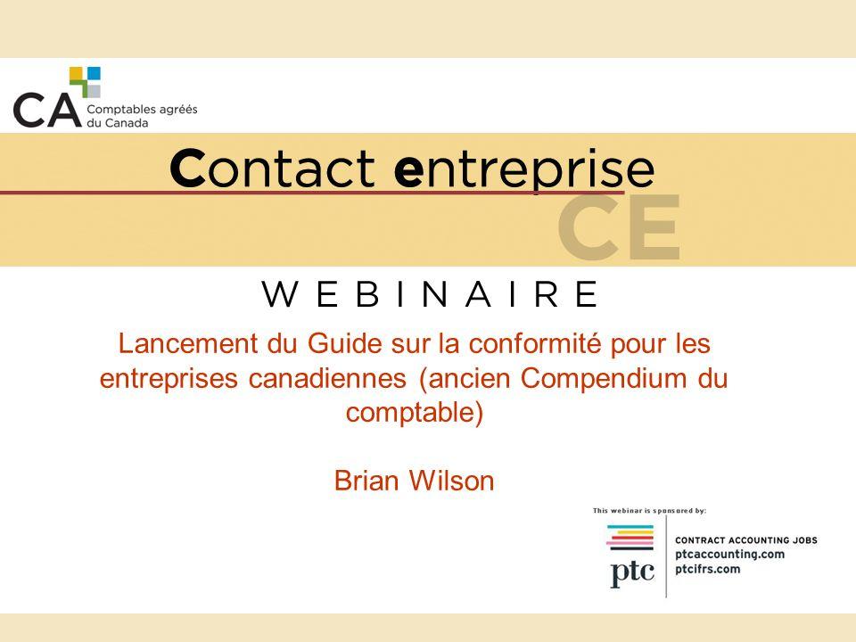 Lancement du Guide Historique Nouveau guide Le Guide sur la conformité pour les entreprises canadiennes («GCEC») Changements