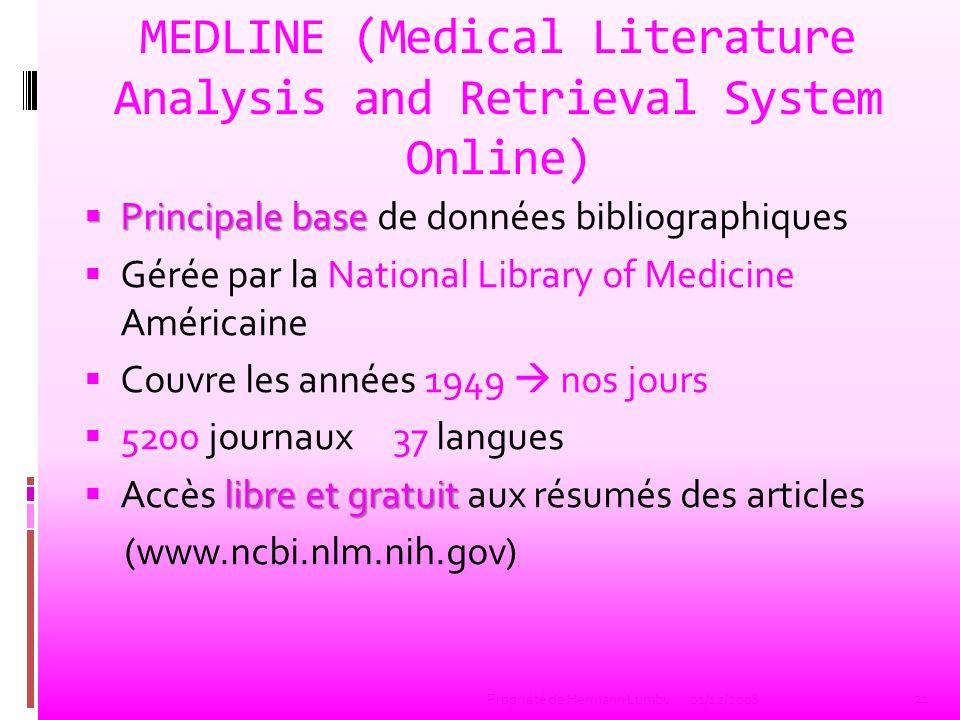 MEDLINE www.nlm.nih.gov/PUBMED www.nlm.nih.gov/PUBMED Accès gratuit Recherche simple ou compliquée Croisement de mots clés 16 millions darticles (résumés) 22 Propriété de Hermann Lumbu01/12/2008