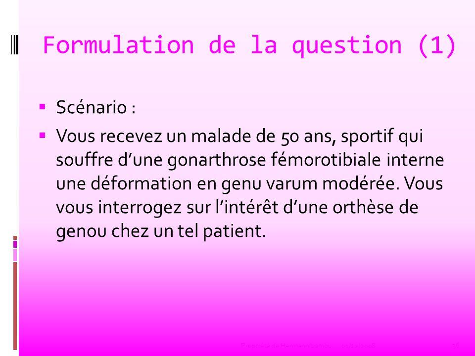 Formulation de la question (2) Les orthèses du genou améliorent-elles les malades gonarthrosiques atteints dun genu varum .
