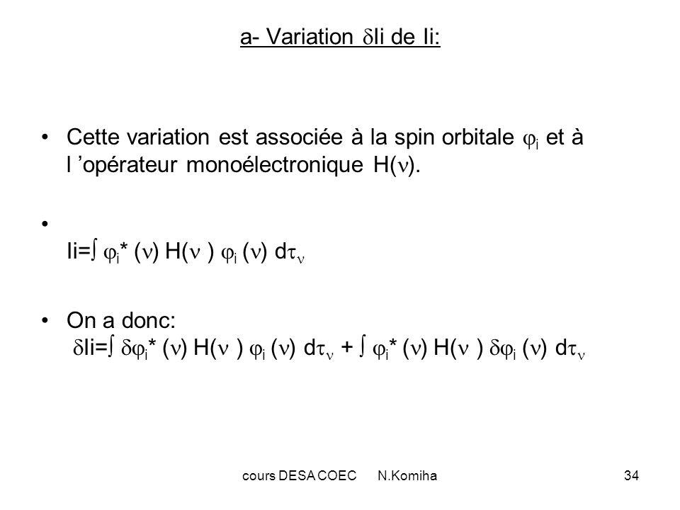 cours DESA COEC N.Komiha35 b- Variation Jij de Jij : Jij est la variation de l énergie de répulsion coulombienne de 2 électrons et affectés aux spin-orbitales i et j..