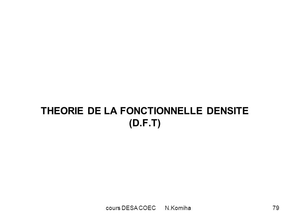 80 En chimie théorique le nombre d intégrale à calculer devient vite énorme : N 4 au niveau Hartree-Fock monodéterminantal et N 6 ou N 7 quand on introduit la corrélation électronique, N étant la dimension de la base d OA.