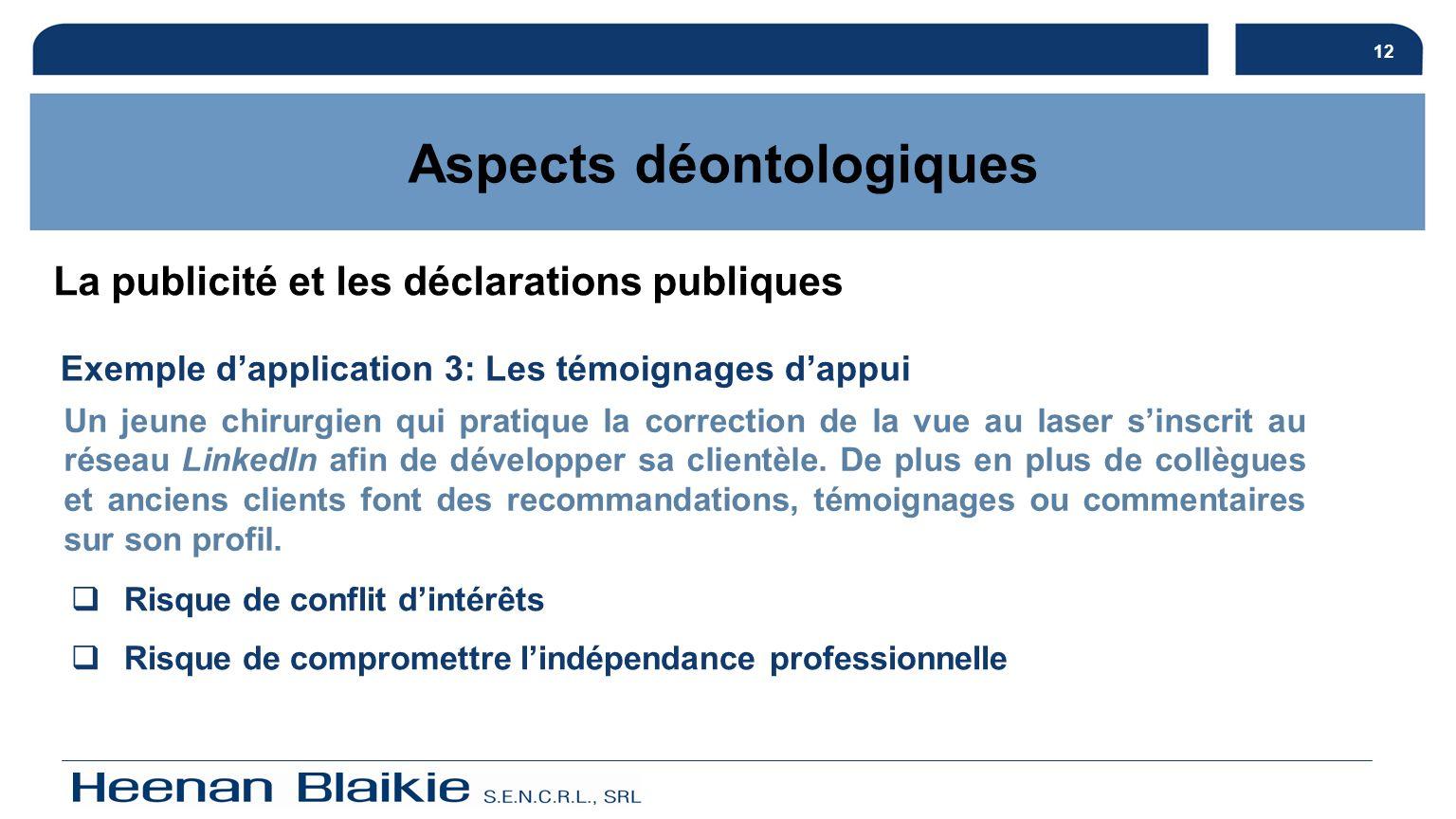 13 Obligation de qualité de la relation professionnelle Aspects déontologiques Art.
