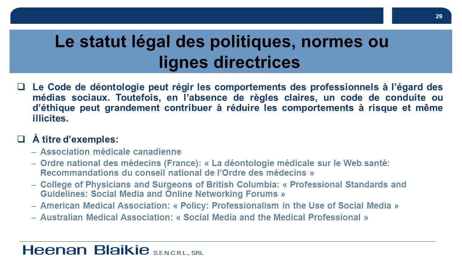 30 Le statut légal des politiques, normes ou lignes directrices Art.