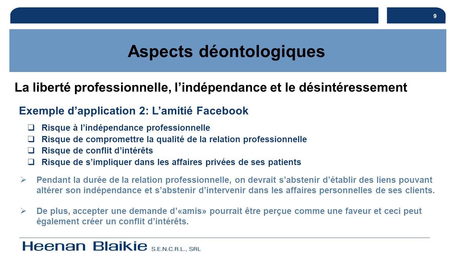 10 Aspects déontologiques La liberté professionnelle, lindépendance et le désintéressement 10 Psychologues c.