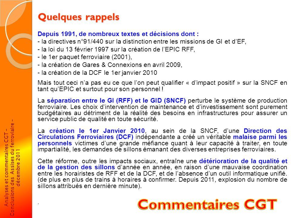 Quelques rappels (suite) Cest lentité Gares & Connexions, branche autonome de la SNCF créée en avril 2009 et placée sous lautorité directe du Président de la SNCF, qui est chargée de la gestion et du développement des gares.