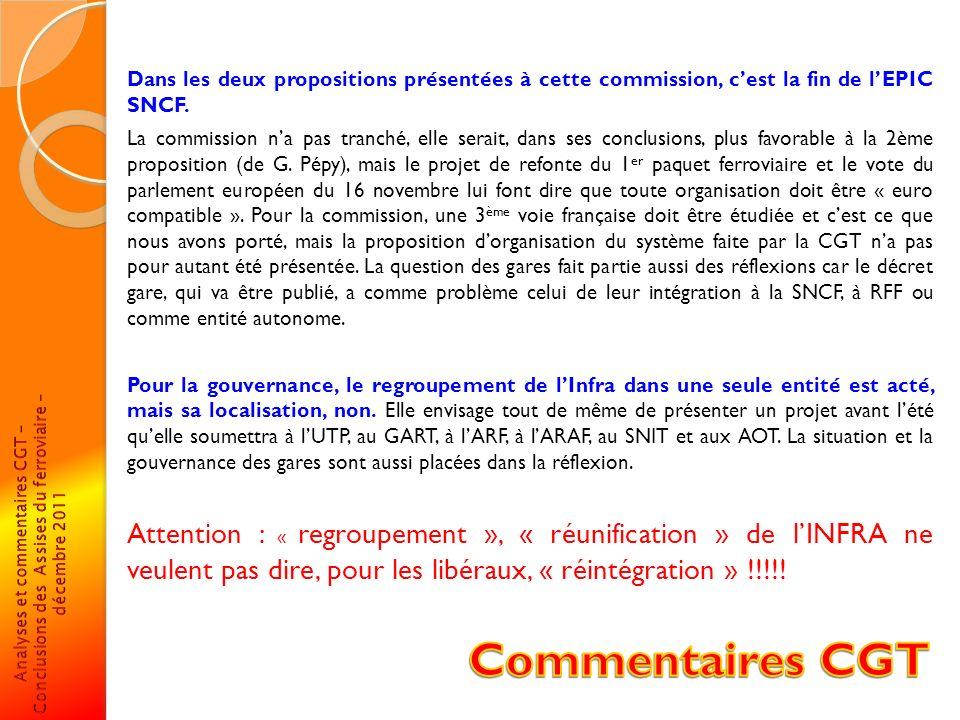 Concernant la gouvernance, il ny a pas que les propositions de Dusménil ou de Pépy qui sont viables, la proposition CGT est réalisable.