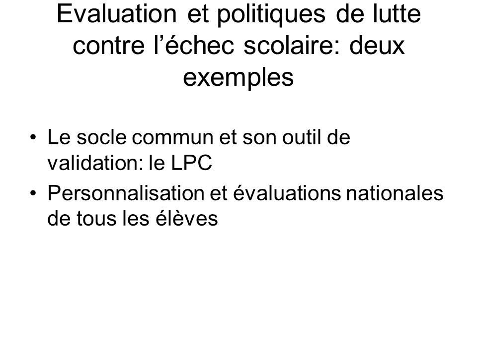 Le socle commun Un engagement qui suppose évaluation, validation, certification…et surtout des situations denseignement
