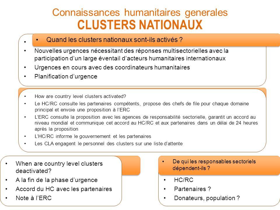 G ENERAL H UMANITARIAN K NOWLEDGE T HE C LUSTER A PPROACH Comment les clusters nationaux sont-ils activés .