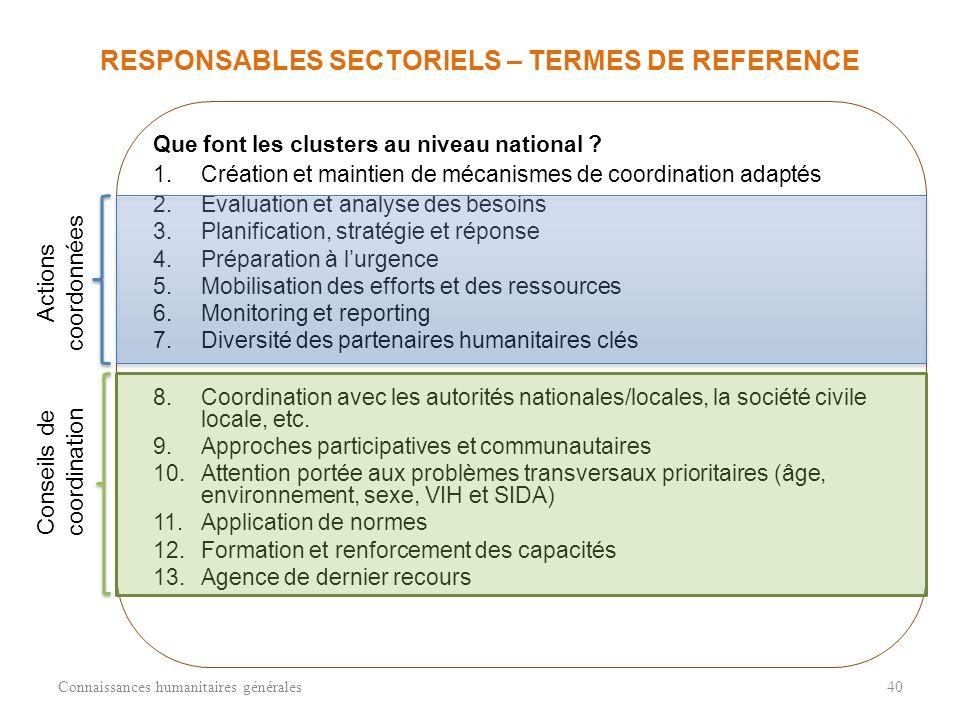 RESPONSABLES SECTORIELS – TERMES DE REFERENCE Connaissances humanitaires générales40 Que font les clusters au niveau national .
