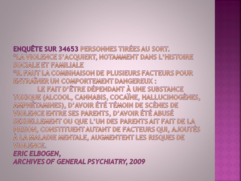 En 1990 Swanson et al démontrent que 3% des actes criminels impliquent un trouble mental stricto sensu.