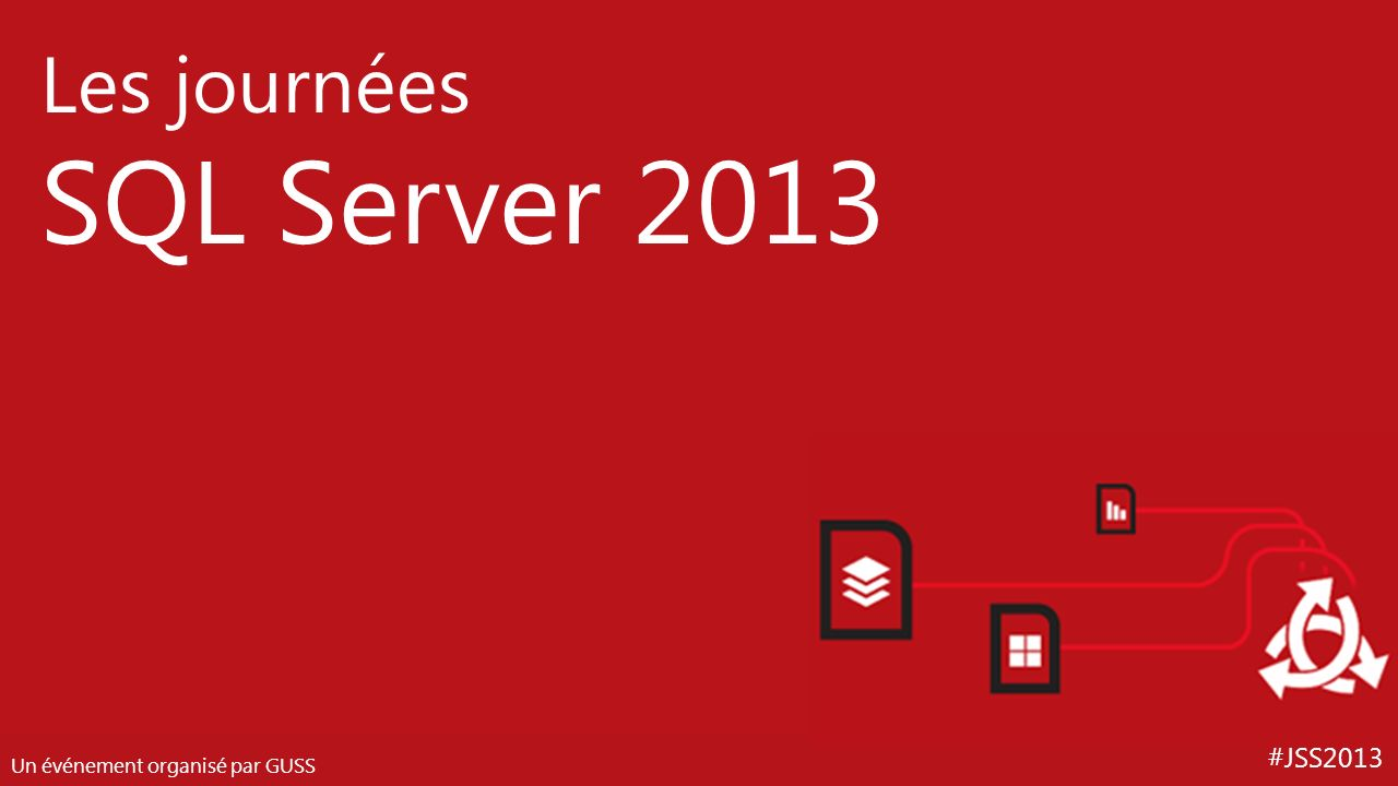 #JSS2013 Les journées SQL Server 2013 Un événement organisé par GUSS Lagilité expliquée aux pro de la donnée Alexandre Plassais Michel Perfetti - @miiitch Nicholas Suter - @NicholasSuter