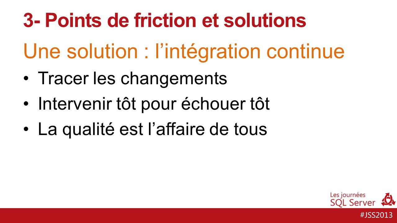 #JSS2013 Une solution : la collaboration accrue 3- Points de friction et solutions