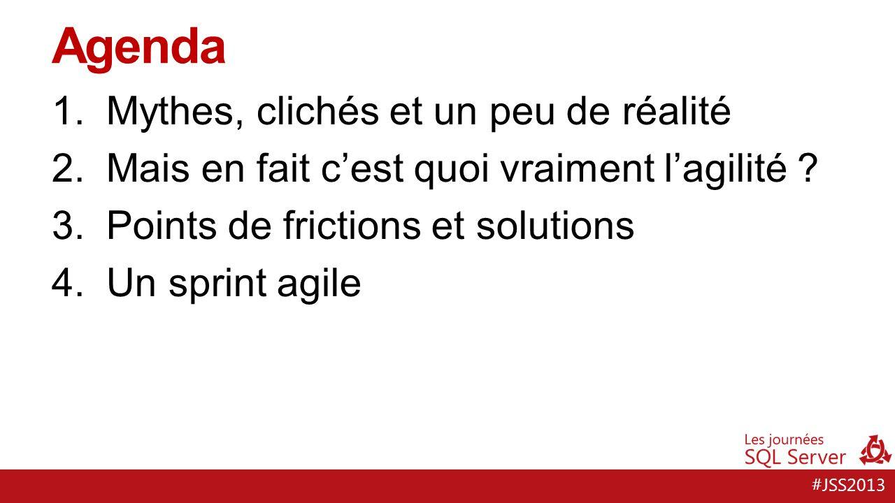 #JSS2013 Agenda 1.Mythes, clichés et un peu de réalité 2.Mais en fait cest quoi vraiment lagilité .