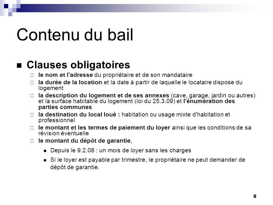 9 Contenu du bail Clauses facultatives Possibles, elles ne doivent pas être contraires à la loi.