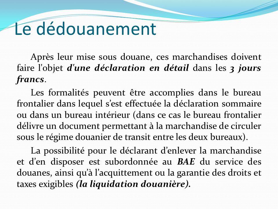 Section III : les procédures simplifiées de dédouanement La P.D.D.