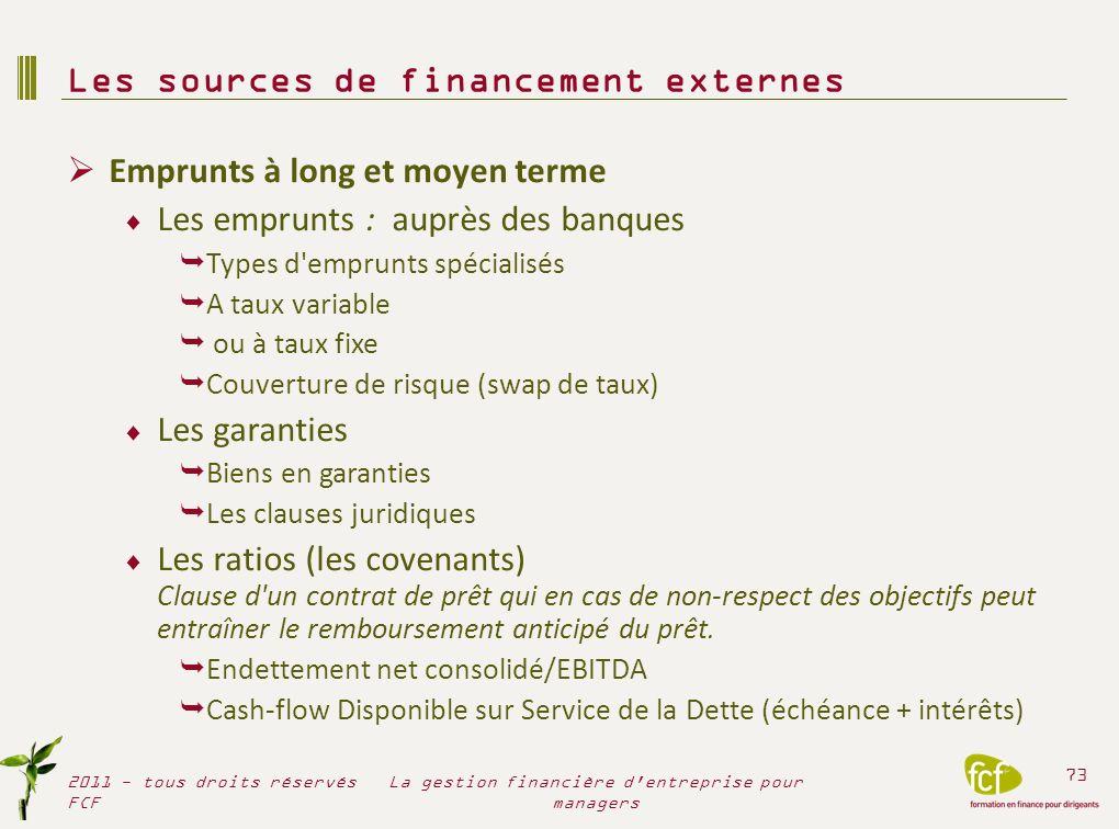 Le tableau de flux Le tableau de flux : définitions Du résultat à la trésorerie Construction et interprétation des tableaux de flux 2011 - tous droits réservés FCF 74 La gestion financière d entreprise pour managers