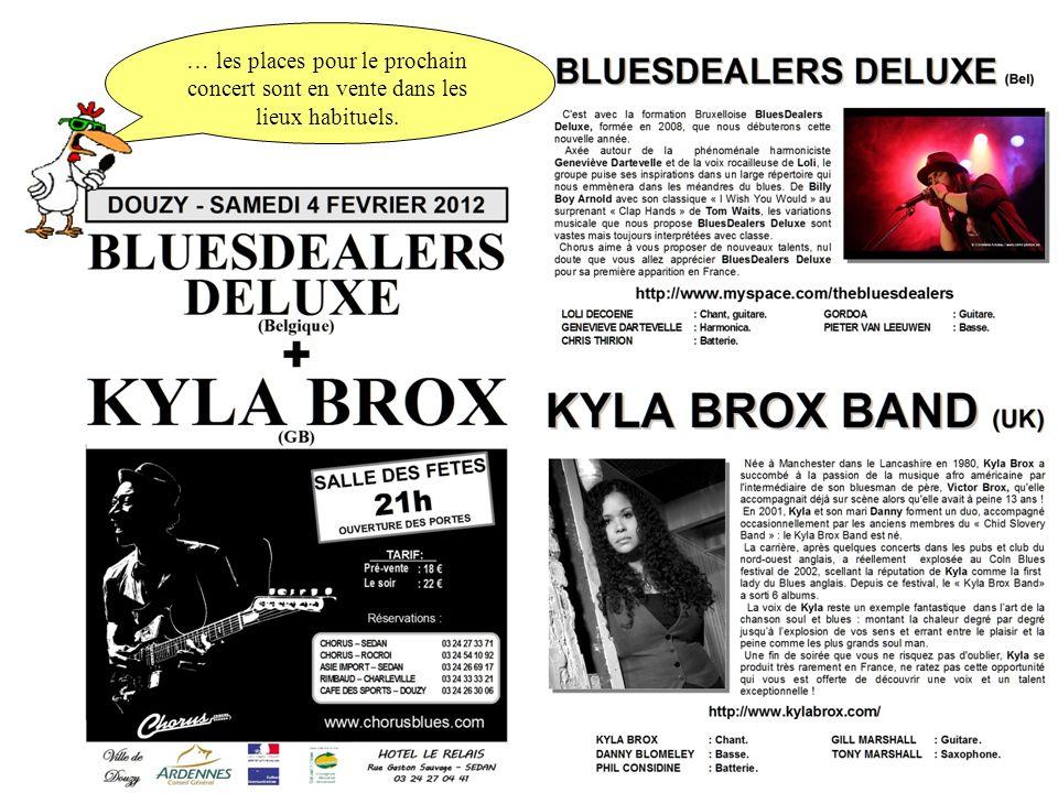 … les places pour le prochain concert sont en vente dans les lieux habituels.