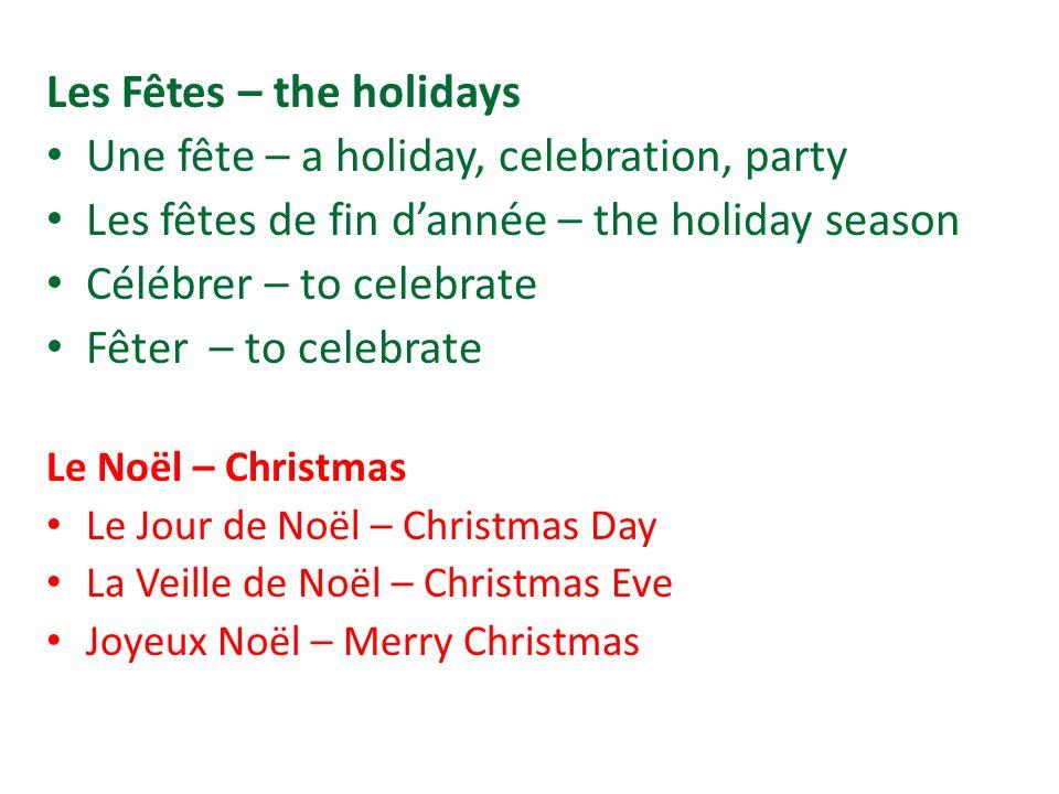 Les Personnages - Characters Père Noël – Santa Claus Père Fouettard – Evil Santa (for naughty kids) Nez Rouge – Rudolph the Red Nose Reindeer Un renne – a reindeer Un lutin – an elf