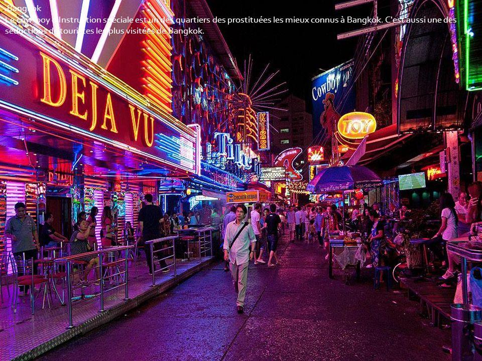Bangkok Le cow-boy d Instruction spéciale est un des quartiers des prostituées les mieux connus à Bangkok.