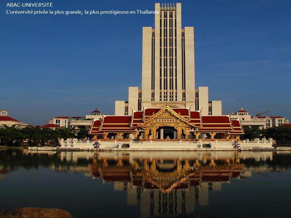 ABAC-UNIVERSITÉ L université privée la plus grande, la plus prestigieuse en Thaïlande