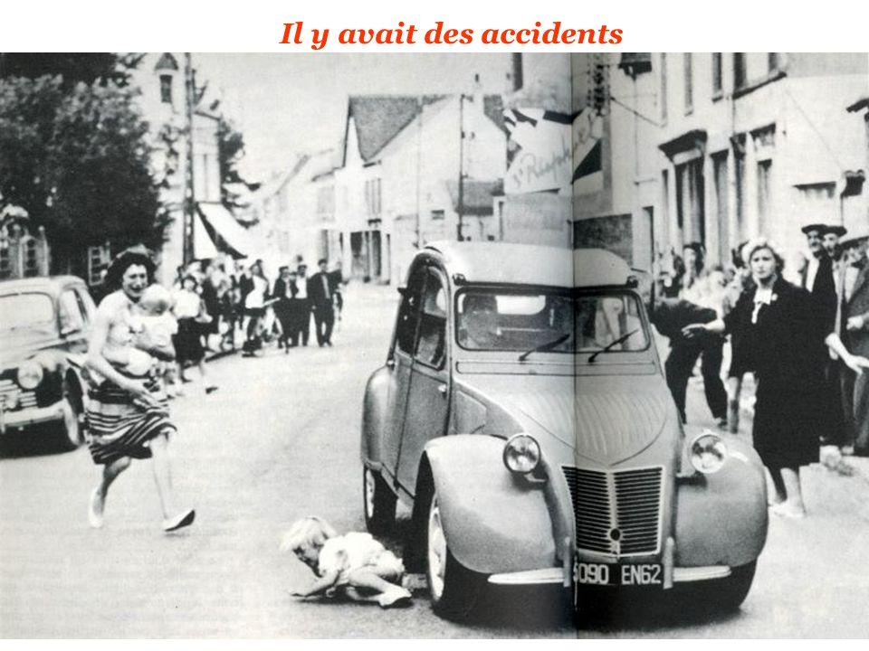 Il y avait des accidents