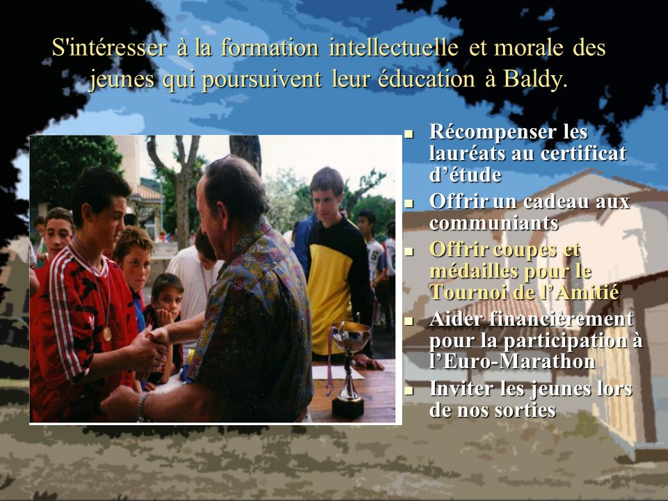 S intéresser à la formation intellectuelle et morale des jeunes qui poursuivent leur éducation à Baldy.