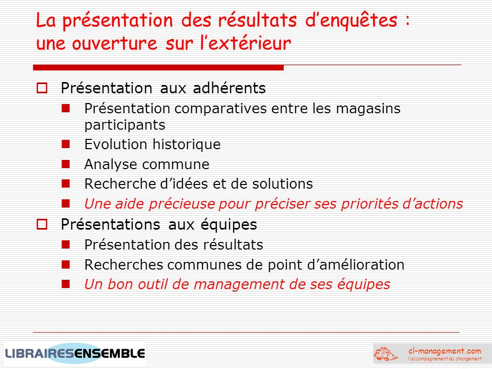 cl-management.com laccompagnement du changement Un exemple dutilisation des enquêtes La librairie Charlemagne :