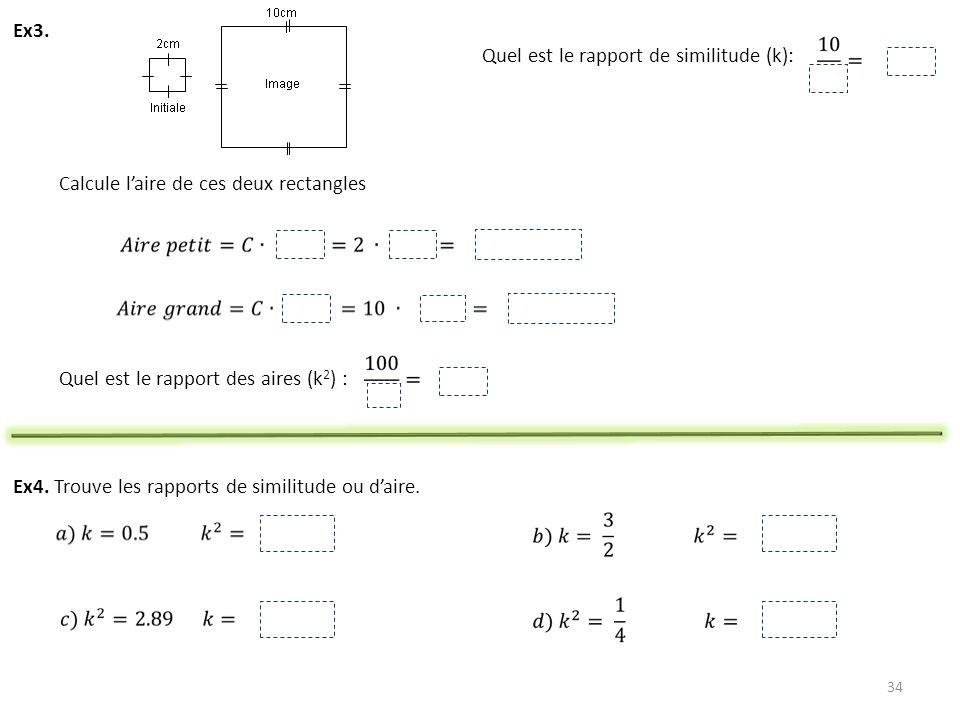 35 Étape1 : Trouver les deux rapports k et k 2 Étape2 :Si linconnu est une longueur Utiliser le rapport k pour établir une proportion.