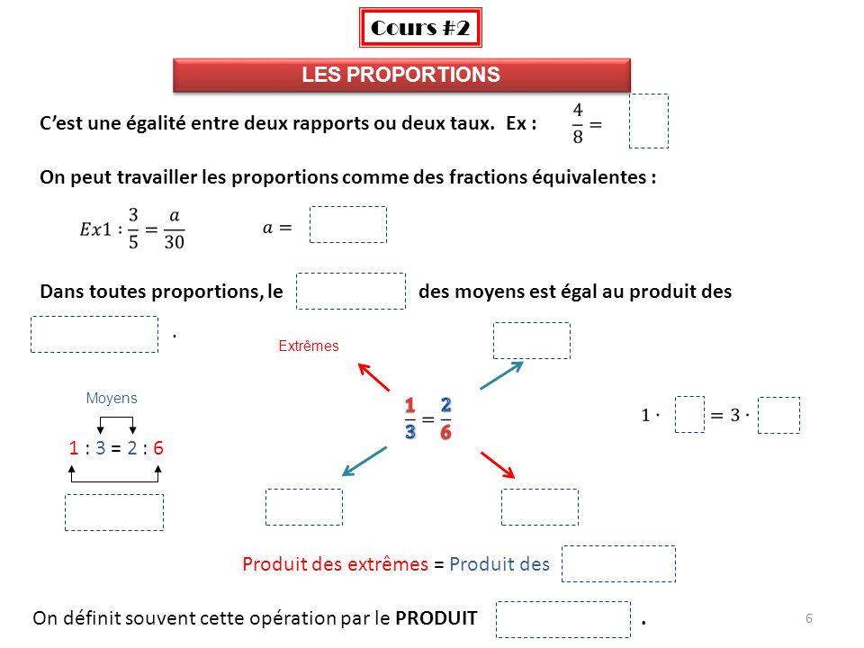 7 Exercices : En utilisant le produit des moyens et le produit des extrêmes, vérifie si les rapports suivants forment une proportion.