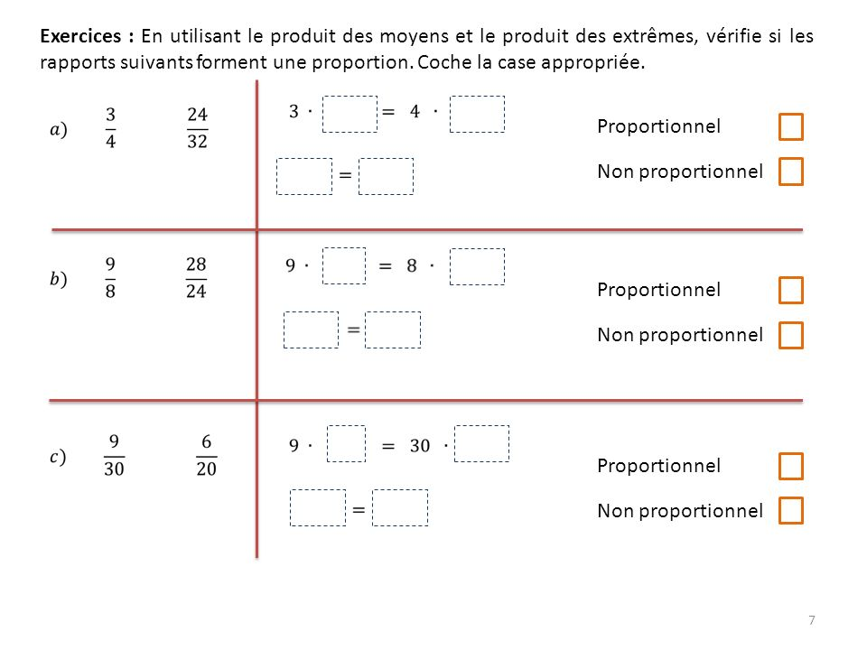 8 RECHERCHE DUN TERME MANQUANT DANS UNE PROPORTION On fait le produit croisé, on multiplie la diagonale et on divise par le terme restant.