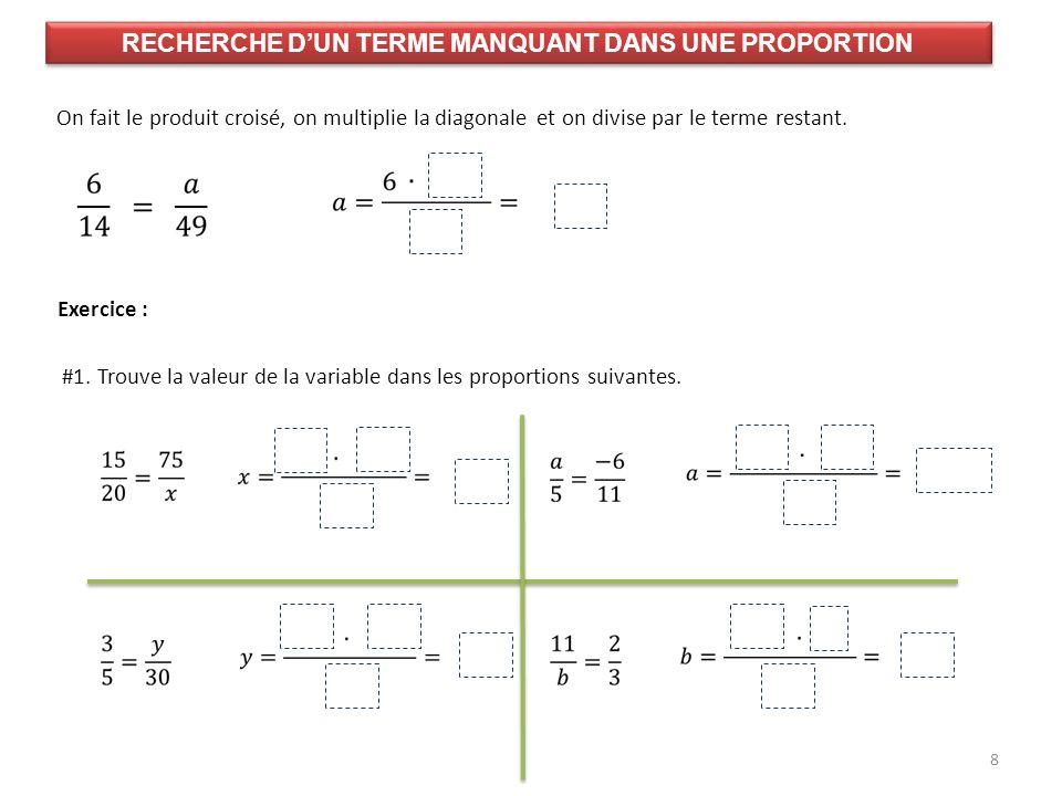9 #2.Dans chaque cas, détermine la valeur qui permet de former une proportion.