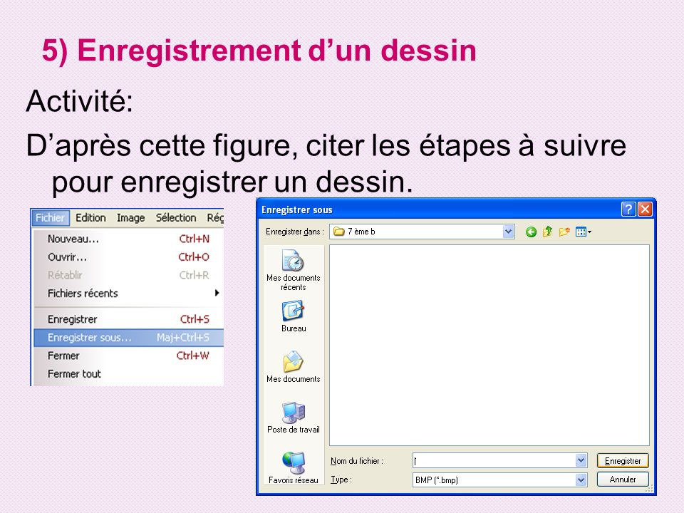 5) Enregistrement dun dessin Pour enregistrer un nouveau fichier: - Cliquer sur le menu « Fichier » puis « Enregistrer sous… ».