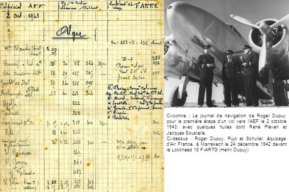 Avec les Lockheed 18, fiables et bien adaptés aux besoins, les ouvertures de lignes se multiplient en 1943 avec : - le 22 janvier, Damas - Tananarive via la Somalie française, - le 4 février, Madagascar - Syrie - Liban via Djibouti, - le 17 février, AFN - Somalie, - le 18 février, AFN - Madagascar, - le 11 avril, Damas - Alger, - le 20 décembre, Réunion - Madagascar.