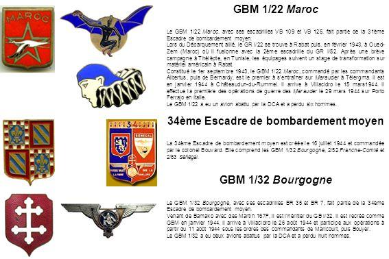 GBM 2/52 Franche-Comté Le GBM 2/52 Franche-Comté, avec ses escadrilles SAL 19 et BR 104, fait partie de la 34ème Escadre de bombardement moyen.