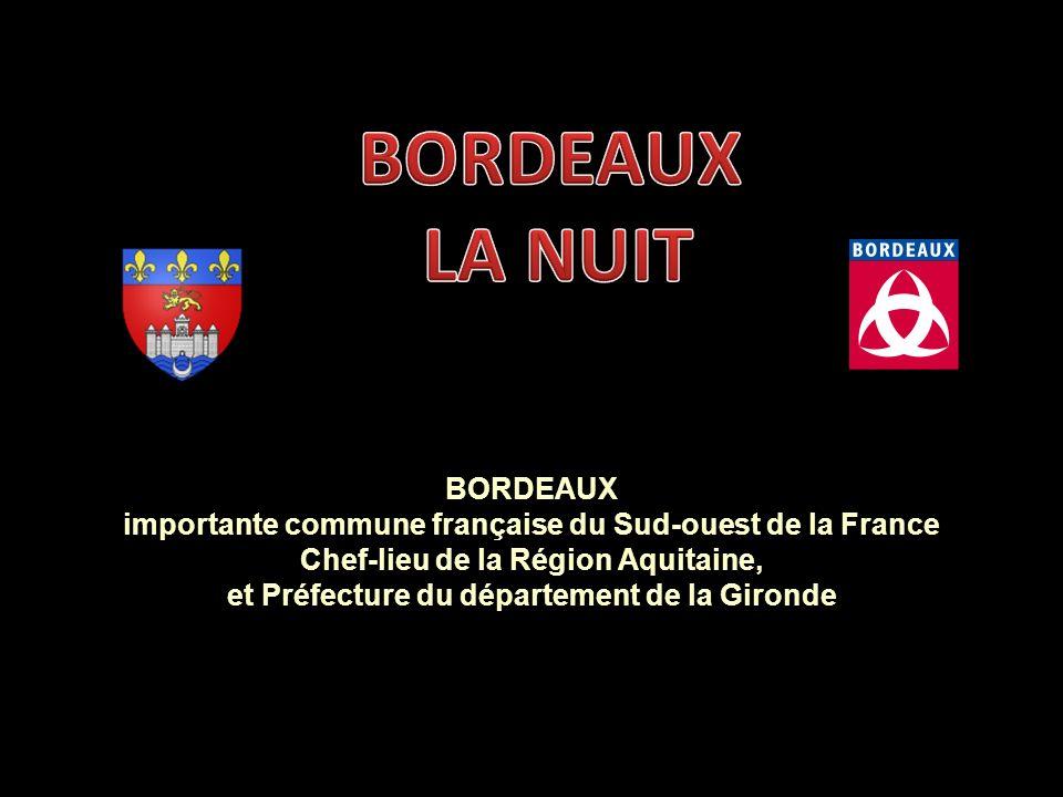 BORDEAUX importante commune française du Sud-ouest de la France Chef-lieu de la Région Aquitaine, et Préfecture du département de la Gironde
