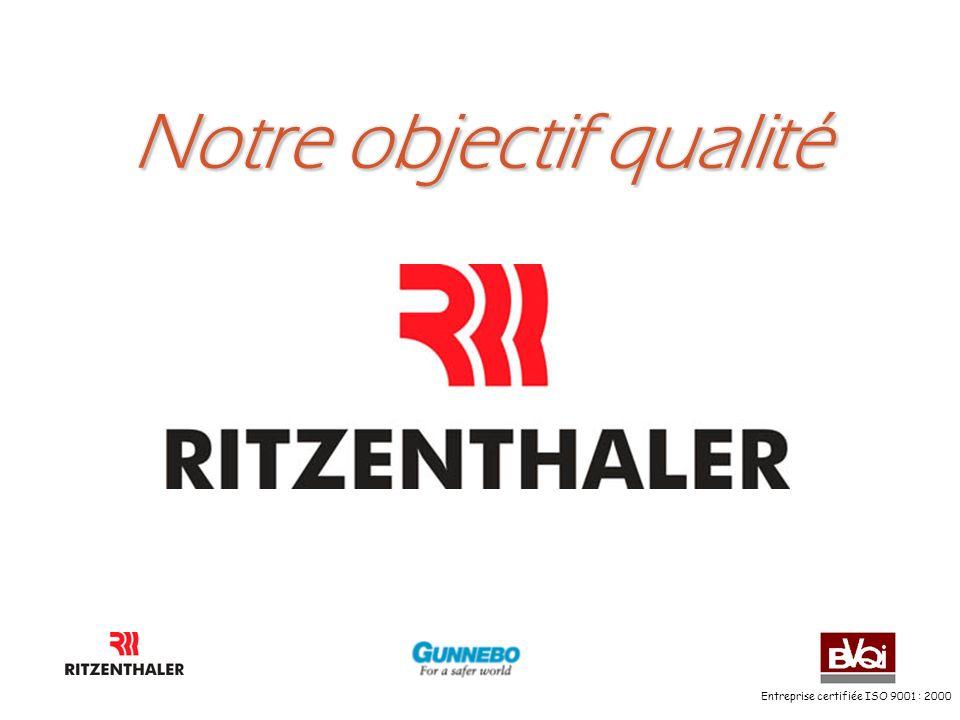 Entreprise certifiée ISO 9001 : 2000 Notre histoire de la qualité l1999-2000 Le système de management –RITZENTHALER obtient la certification ISO 9001:2000 l 2001 : Le tableau de bord –RITZENTHALER centralise et suit près de 40 indicateurs l 2002 : Lefficacité - projet CAP 24 –RITZENTHALER définit des plans d actions par processus –RITZENTHALER obtient le 1er prix qualité Alsace l2003 :Lefficience - « 0 » malfaçon –RITZENTHALER renforce le pouvoir de la qualité –RITZENTHALER prépare la certification ISO 14001