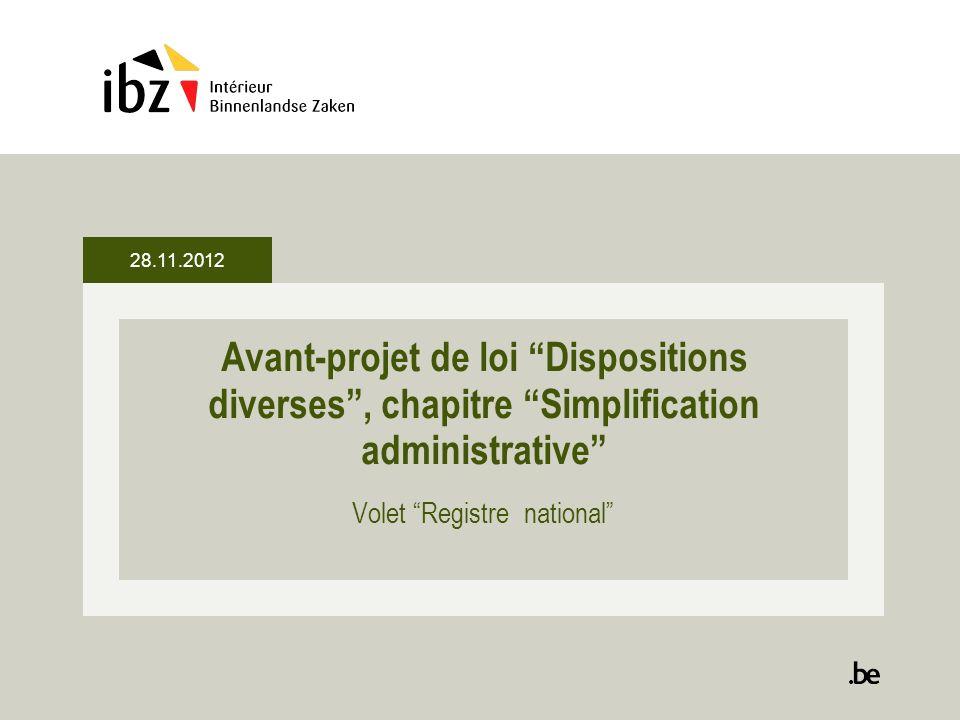 CONTEXTE: Plan dAction fédéral de Simplification administrative 2012 – 2015 du Ministre du Budget et de la Simplification administrative 28.11.2012 2
